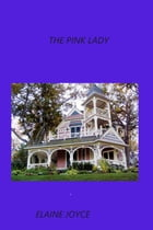 The Pink Lady by Elaine Joyce
