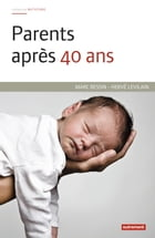 Parents après 40 ans by Marc Bessin