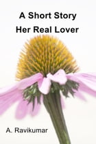 A Short Story: Her Real Lover