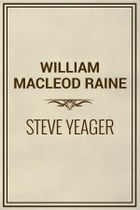 Steve Yeager by William MacLeod Raine