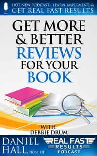 Get More & Better Reviews for Your Book: Real Fast Results, #16
