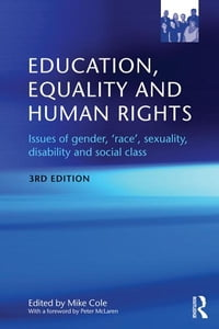 Education, Equality and Human Rights: Issues of gender, 'race', sexuality, disability and social…