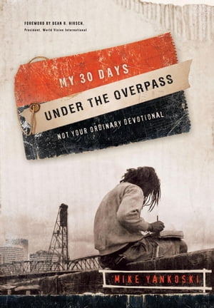 My 30 Days Under the Overpass