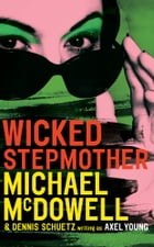 Wicked Stepmother by Michael McDowell