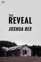 The Reveal by Joshua Rex