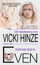 Down and Dead in Even: A Quick-Read by Vicki Hinze