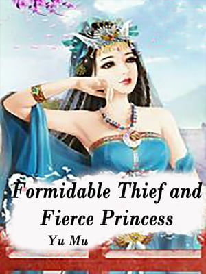 Formidable Thief and Fierce Princess: Volume 4