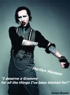 Marilyn Manson: I deserve a Grammy for all the things I've been blamed for by Suzan Ibryam