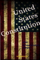 The United States Constitution: with Amendments (XXVII) by United States of America