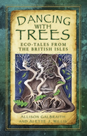 Dancing with Trees Eco-Tales from the British Isles