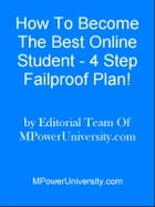 How To Become The Best Online Student - 4 Step Failproof Plan! by Editorial Team Of MPowerUniversity.com