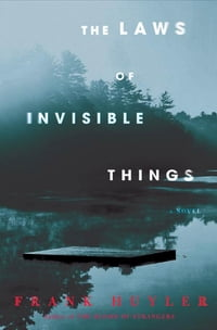The Laws of Invisible Things: A Novel