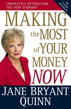 Making the Most of Your Money Now The Classic Bestseller Completely Revised for the New Economy