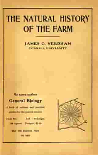Natural History of the Farm: A Guide to the Practical Study of the Sources of Our Living in Wild Nature by James G. Needham
