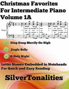 Christmas Favorites for Intermediate Piano Volume 1 A by Silver Tonalities