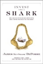 "Invest Like a Shark: How a Deaf Guy with No Job and Limited Capital Made a Fortune Investing in the Stock Market: How a Deaf Guy with No Job and Limit by James ""RevShark"" DePorre"