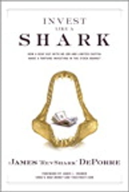 Book Invest Like a Shark: How a Deaf Guy with No Job and Limited Capital Made a Fortune Investing in the… by James