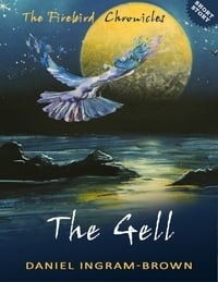 The Firebird Chronicles: The Gell