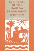 Lost Plays of the Harlem Renaissance, 1920-1940 by James V. Hatch