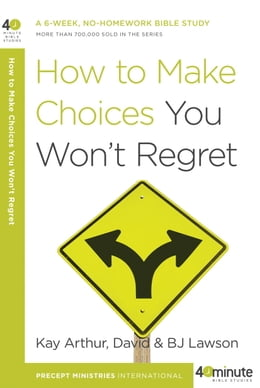Book How to Make Choices You Won't Regret by Kay Arthur