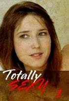 Totally Sexy Volume 1 - A sexy photo book by Emma Land