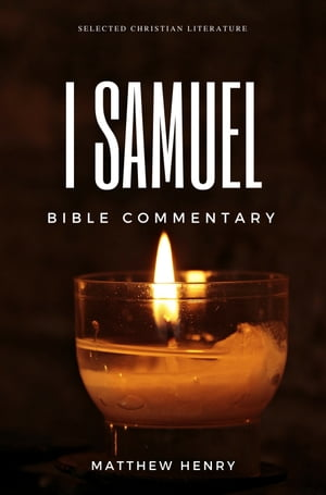 1 Samuel - Complete Bible Commentary Verse by Verse