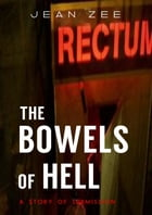 The Bowels of Hell by Jean Zee