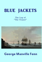 Blue Jackets: The Log of the Teaser by George Manville Fenn