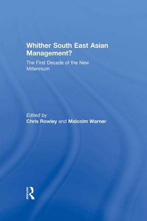 Whither South East Asian Management? The First Decade of the New Millennium