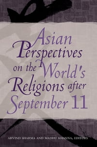 Asian Perspectives on the World's Religions after September 11