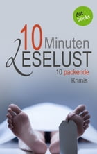 10 Minuten Leselust - Band 1: 10 packende Krimis by Barbara Gothe