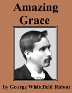 Amazing Grace by George Whitefield Ridout