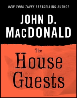 Book The House Guests by John D. MacDonald
