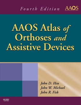 Book AAOS Atlas of Orthoses and Assistive Devices by John D. Hsu