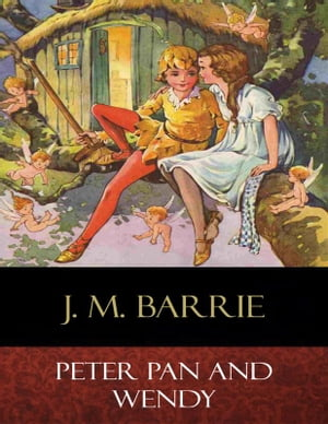 Peter Pan and Wendy: Illustrated