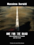 ONE FOR THE ROAD: A bar soliloquy in 19 rounds and one toast by Massimo Baraldi