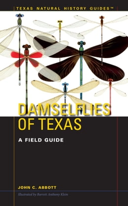 Book Damselflies of Texas: A Field Guide by John C. Abbott
