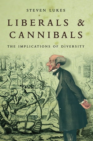 Liberals and Cannibals The Implications of Diversity