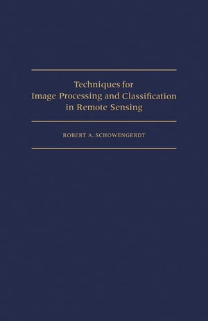 Techniques for Image Processing and Classifications in Remote Sensing