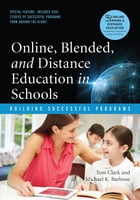 Online, Blended and Distance Education in Schools: Building Successful Programs