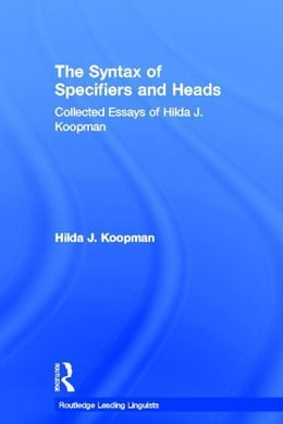 Book The Syntax of Specifiers and Heads by Koopman, Hilda J.