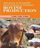 Advances in Scientific Interventions to Enhance Bovine Production by A. R. Ahlawat