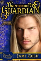 Unintended Guardian: A Mythos Legacy Short Story by Jami Gold