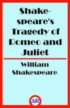 Shakespeare's Tragedy of Romeo and Juliet (Illustrated) by William Shakespeare