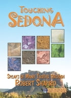 Touching Sedona by Robert Shapiro