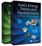 Asia's Energy Trends and Developments: (In 2 Volumes)Volume 1: Innovations and Alternative Energy SuppliesVolume 2: Case Studies in Coopera by Mark Hong