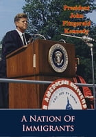 A Nation Of Immigrants by President John F. Kennedy