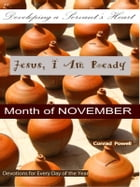 Jesus, I Am Ready: Developing a Servant's Heart - Month of November (Devotions for Every Day of the Year). by Conrad Powell