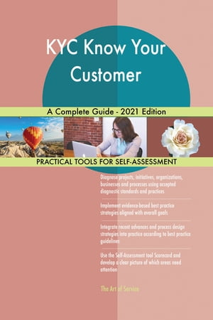 KYC Know Your Customer A Complete Guide - 2021 Edition by Gerardus Blokdyk