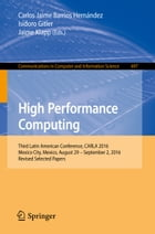 High Performance Computing: Third Latin American Conference, CARLA 2016, Mexico City, Mexico, August 29–September 2, 2016, Revis by Carlos Jaime Barrios Hernández